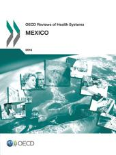 OECD Reviews of Health Systems OECD Reviews of Health Systems: Mexico 2016