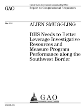 Alien Smuggling: DHS Needs to Better Leverage Investigative Resources and Measure Program Performance Along the Southwest Border