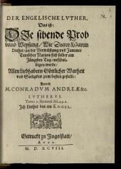 Der Engelische Lvther, Das ist: Die sibende Prob vnnd Weysung, Wie Doctor Martin Luther, an der Verwüstung vnd Jammer Teutscher Nation, sich selber am Jüngsten Tag entschuldigen werde