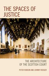 The Spaces of Justice: The Architecture of the Scottish Court