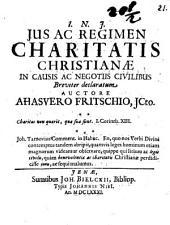 Jus ac regimen charitatis christianae in causis ac negotiis civilibus breviter declaratum