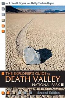 The Explorer s Guide to Death Valley National Park  Second Edition Book