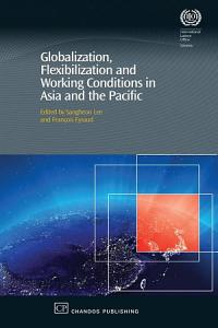 Globalization  Flexibilization and Working Conditions in Asia and the Pacific