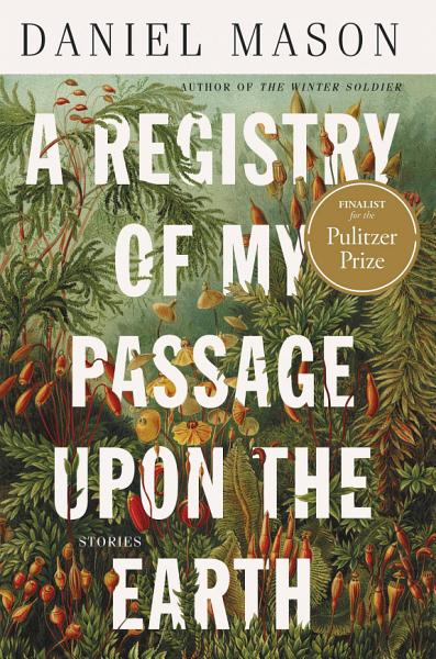 Download A Registry of My Passage upon the Earth Book