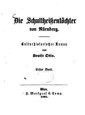 Die Schultheißentöchter von Nürnberg: culturhistor. Roman. 1