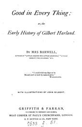 Good in Everything: Or, the Early History of Gilbert Harland
