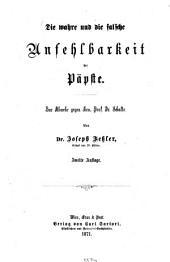 Die wahre und die falsche Unfehlbarkeit der Päpste: zur Abwehr gegen Hrn. Prof. Dr. Schulte