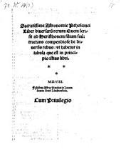 Sacratissime astronomie liber diversarum rerum: quem scripsit ad Heristhonem filium suum: tractans de diversis rebus