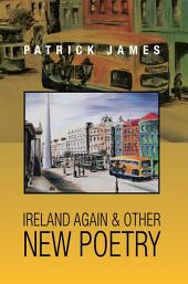 Ireland Again & Other New Poetry