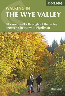 Walking in the Wye Valley PDF