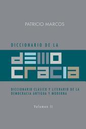 DICCIONARIO DE LA DEMOCRACIA: DICCIONARIO CLÁSICO Y LITERARIO DE LA DEMOCRACIA ANTIGUA Y MODERNA