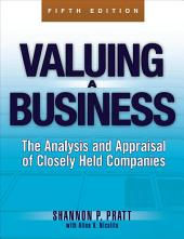 Valuing a Business, 5th Edition: The Analysis and Appraisal of Closely Held Companies, Edition 5