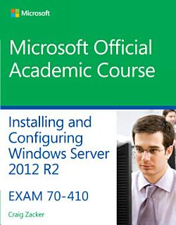 70 410 Installing   Configuring Windows Server 2012 R2 Book