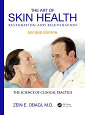 The Art of Skin Health Restoration and Rejuvenation, Second Edition: Edition 2