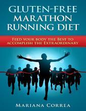 Gluten Free Marathon Running Diet