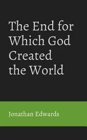 The End For Which God Created the World