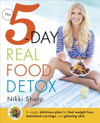 The 5 Day Real Food Detox Book PDF