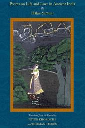 Poems on Life and Love in Ancient India: Hala's Sattasai