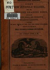 Cobb's new juvenile reader, no. II, or Second reading book, containing interesting, moral, and instructive reading lessons, composed of easy words of one, two, and three syllables ...: designed for the use of small children and, in connexion with no. I to accompany the spelling book in schools and families