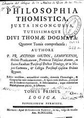 Philosophia thomistica juxta inconcussa tutissimaque Divi Thomae Dogmata: quatuor tomis comprehensa
