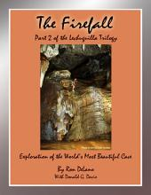 The Firefall: Exploration of the World's Most Beautiful Cave