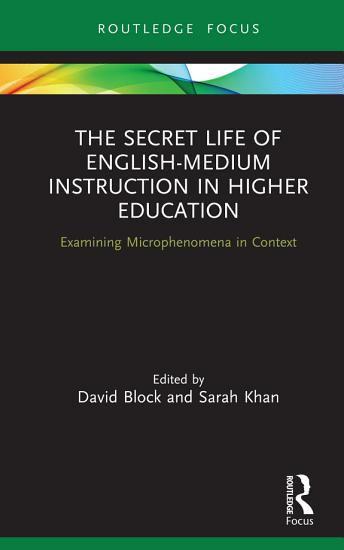 The Secret Life of English Medium Instruction in Higher Education PDF