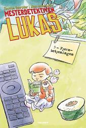 Mesterdetektiven Lukas #5: Fjernbetjeningen