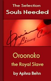 Oroonoko: the Royal Slave: Souls Needed for You