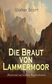 Die Braut von Lammermoor (Basierend auf wahren Begebenheiten) - Vollständige deutsche Ausgabe: Historischer Roman