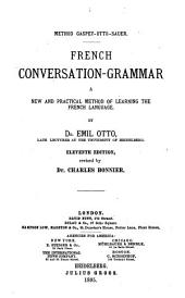French Conversation-grammar: A New and Practical Method of Learning the French Language