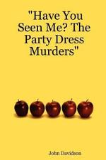 Have You Seen Me? the Party Dress Murders