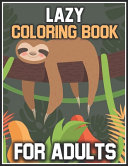Lazy Coloring Book for Adults