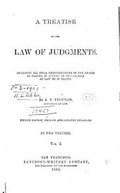 A Treatise on the Law of Judgments: Including All Final Determinations of the Rights of Parties in Actions Or Proceedings at Law Or in Equity, Volume 1
