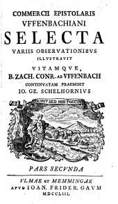 Commercii epistolaris Uffenbachiani selecta: Volume 2