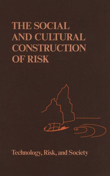 The Social and Cultural Construction of Risk
