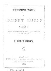 The poetical works of Robert Burns, with a prefatory notice by J. Skipsey: Volume 1