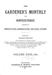 The Gardeners' Monthly and Horticulturist: Volume 23