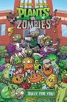 Plants Vs  Zombies Volume 3  Bully for You PDF