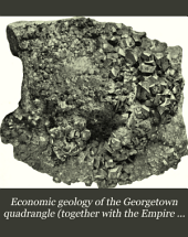 Economic Geology of the Georgetown Quadrangle (together with the Empire District) Colorado: Issue 63