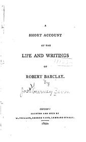 A Short Account of the Life and Writings of Robert Barclay
