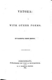 Victoria: With Other Poems