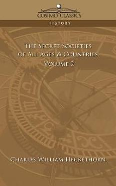 The Secret Societies of All Ages   Countries   Volume 2 PDF