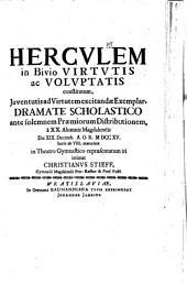 Herculem in bivio virtutis ac voluptatis constitutum ... dramate schol... d. 19. Dec. ... repraesentatum iri intimat Christi. Stieff