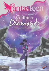 Fantasteen Glitter of Diamonds