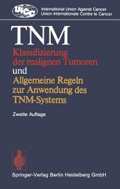 TNM Klassifizierung der malignen Tumoren und Allgemeine Regeln zur Anwendung des TNM-Systems: Ausgabe 2
