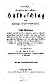 Vollständiger, theoretischer und praktischen Hufbeschlag: Mit 26 Lithographischen. Tafeln