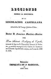 Lecciones sobre la historia de la legislación castellana estractadas del Ensayo Histórico Crítico de F. Martinez-Marina
