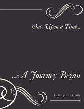 Once Upon a Time...: ...A Journey Began