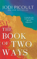 The Book of Two Ways  A Stunning Novel about Life  Death and Missed Opportunities Book