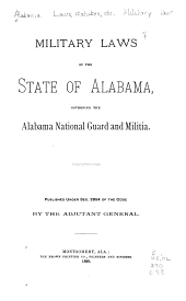 Military Laws of the State of Alabama: Governing the Alabama National Guard and Militia